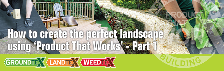 Perfect Landscaping using Product That Works – Part 1