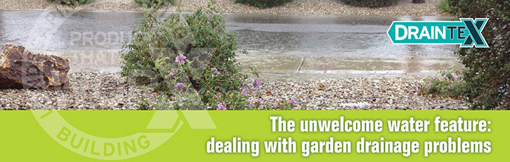 The unwelcome water feature: dealing with garden drainage problems