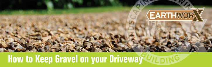 How to Keep Gravel on your Driveway