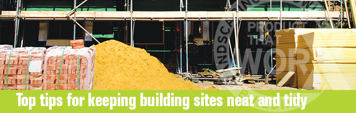 Top tips for keeping building sites neat and tidy