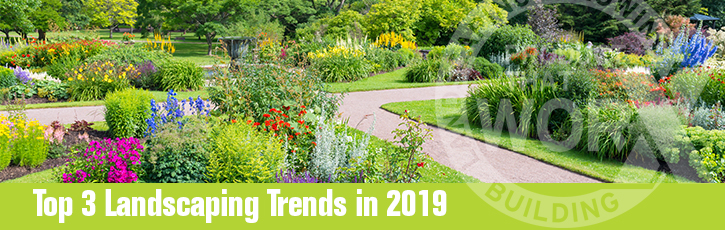 Top 3 Landscaping Trends in 2019