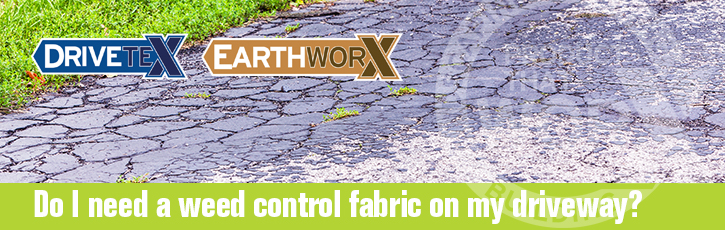 Do I need a weed control fabric on my driveway?