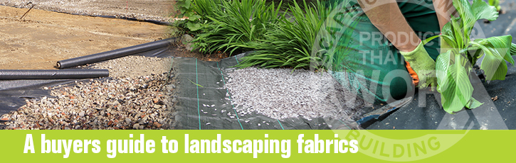 A buyer's guide to landscaping fabrics
